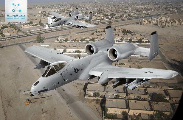 """مركز الروابط للبحوث والدراسات الاستراتيجية : واشنطن تنشر 10 طائرات """"قاتلة الدبابات"""" في العراق"""